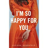 I'm So Happy for You: A novel about best friends ~ Lucinda Rosenfeld