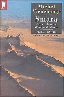 Smara : Carnets de route d'un fou du désert par Vieuchange