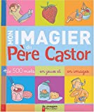 """Afficher """"Mon imagier du Père Castor"""""""