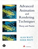 Advanced Animation and Rendering Techniques (0201544121) by Alan Watt