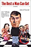 The Best a Man Can Get: A Novel (0767907140) by O'Farrell, John
