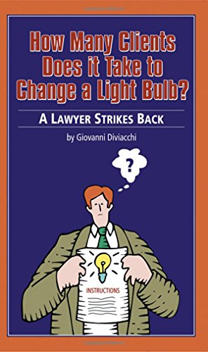 How Many Clients Does It Take To Change a Lightbulb? A Lawyer Strikes Back