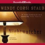 Nightwatcher (       UNABRIDGED) by Wendy Corsi Staub Narrated by Jay Snyder