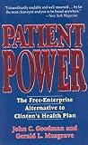 Patient Power: The Free-Enterprise Alternative to Clinton's Health Plan