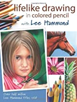 Free Lifelike Drawing In Colored Pencil With Lee Hammond Ebook & PDF Download