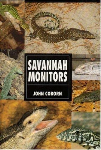 The Guide to Owning Savannah Monitors, John Coborn