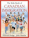 The Kids Book of Canadian Immigration (1553374843) by Hodge, Deborah