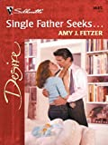 img - for Single Father Seeks... (Silhouette Desire) book / textbook / text book