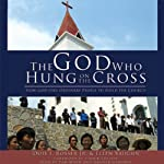 The God Who Hung on the Cross: How God Uses Ordinary People to Build His Church | Dois I. Rosser,Ellen Vaughn