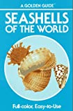 img - for Seashells of the World - A Guide to the Better-Known Species (Golden Nature Guides) book / textbook / text book