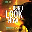 Don't Look Now: Don't Turn Around, Book 2 (       UNABRIDGED) by Michelle Gagnon Narrated by Merritt Hicks