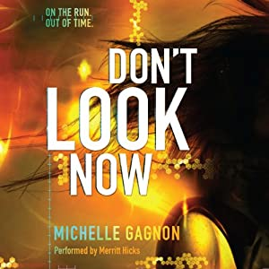 Don't Look Now: Don't Turn Around, Book 2 | [Michelle Gagnon]