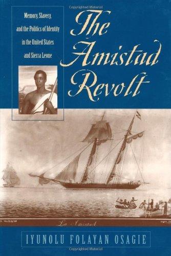The Amistad Revolt: Memory, Slavery, and the