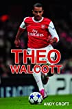 Andy Croft Theo Walcott (Gr8reads)