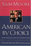 img - for American By Choice: The Remarkable Fulfillment of an Immigrant's Dream book / textbook / text book