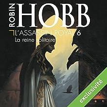 La reine solitaire (L'Assassin royal 6) | Livre audio Auteur(s) : Robin Hobb Narrateur(s) : Sylvain Agaësse