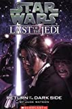Return of the Dark Side (Star Wars: Last of the Jedi, Book 6) (0439681391) by Watson, Jude
