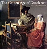 img - for The Golden Age of Dutch Art: Painting, Sculpture, Decorative Art book / textbook / text book