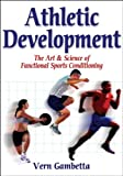 Athletic Development: The Art & Science of Functional Sports Conditioning