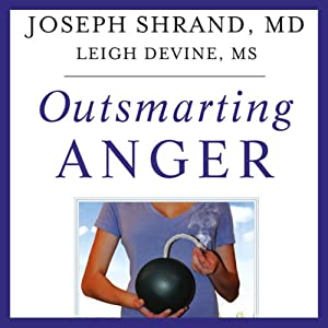Outsmarting Anger: 7 Strategies for Defusing Our Most Dangerous Emotion | [Joseph Shrand, MD, Leigh Devine]