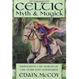 Celtic Myth & Magick: Harness the Power of the Gods and Goddesses (Llewellyn's World Religion and Magic Series...