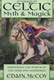 Celtic Myth & Magic: Harness the Power of the Gods and Goddesses (1567186610) by McCoy, Edain