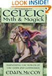 Celtic Myth & Magick: Harness the Pow...