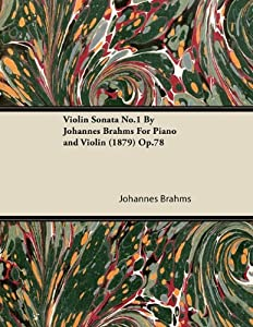 Violin Sonata No1 By Johannes Brahms For Piano And Violin 1879 Op78 by Read Books