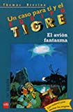El avion fantasma / The Ghost Plane (Un Caso Para Ti Y El Equipo Tigre / a Case for You and the Tiger Team) (Spanish Edition) (8434852543) by Thomas Brezina
