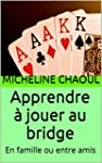 Apprendre � jouer au bridge: En famil...