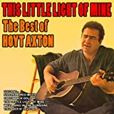 This Little Light of Mine: The Best of Hoyt Axton