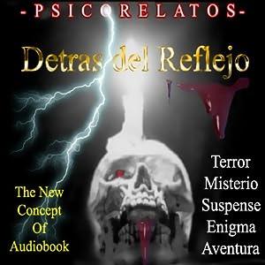 Detras del Reflejo [Behind the Reflection (Texto Completo)] Audiobook