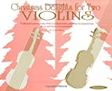 img - for Christmas Delights for Two Violins: Traditional Carol Melodies with Countermelodies and Piano Accompaniment (Score and Piano Accompaniment) book / textbook / text book