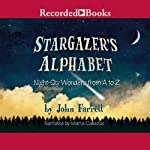 Stargazer's Alphabet: Night-Sky Wonders from A to Z | John Farrell