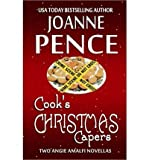 [ COOKS CHRISTMAS CAPERS: TWO ANGIE AMALFI NOVELLAS ] By Pence, Joanne ( Author) 2013 [ Paperback ]
