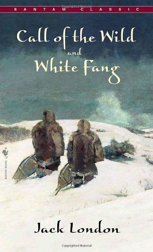 Call of The Wild, White Fang (Bantam Classics)