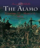 The Alamo: February 23 - March 6, 1836 (American Battlefields)