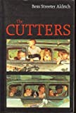The Cutters (0803259166) by Aldrich, Bess Streeter