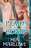 Plaid to the Bone (Spirit of the Highlands) by Mia Marlowe