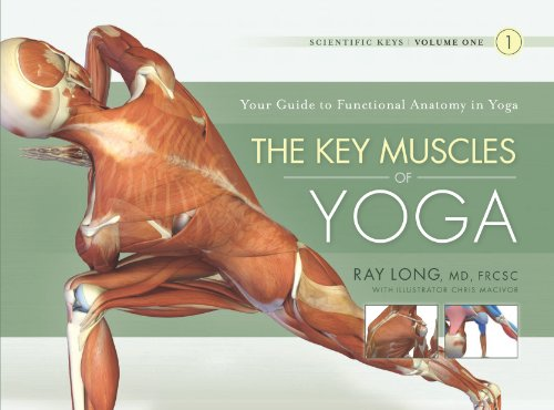 Ray Long, MD, FRCSC  Chris Macivor - The Key Muscles of Yoga