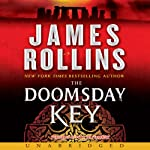 The Doomsday Key: A Sigma Force Novel, Book 6 (       UNABRIDGED) by James Rollins Narrated by Peter Jay Fernandez