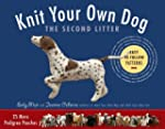Knit Your Own Dog: The Second Litter:...