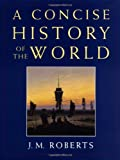 A Concise History of the World (0195211510) by Roberts, J. M.