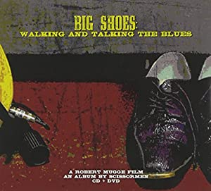 Big Shoes: Walking & Talking the Blues (CD + DVD)