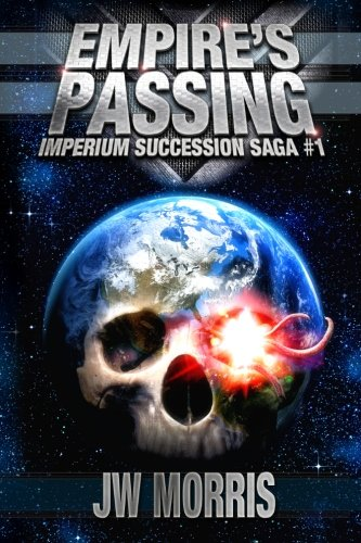 Empire's Passing (Imperium Succession Saga) (Volume 1), by Joseph Morris