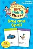 Roderick Hunt Oxford Reading Tree Read With Biff, Chip, and Kipper: Phonics Flashcards: Say & Spell (Read With Biff Chip & Kipper)