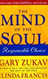 The Mind of the Soul: Responsible Choice (0743254406) by Zukav, Gary