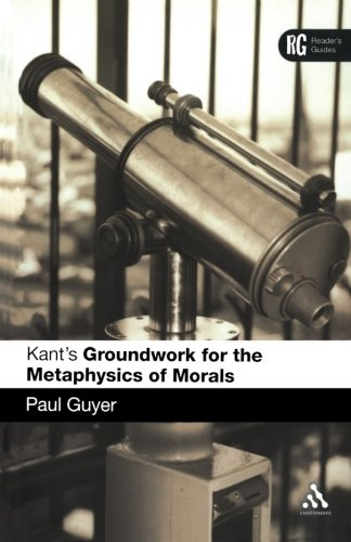 Kant's Groundwork for the Metaphysics of Morals: A Reader's Guide (A Reader's Guides)