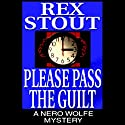 Please Pass the Guilt Audiobook by Rex Stout Narrated by Michael Prichard