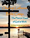 img - for Okoboji Lutheran Bible Camp: The First 90 Years of God at Work book / textbook / text book